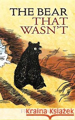 The Bear That Wasn't Frank Tashlin 9780486466194
