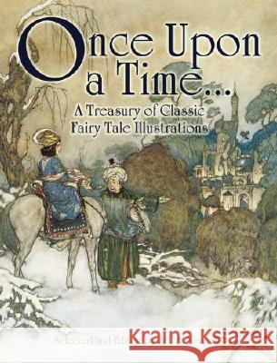 Once Upon a Time . . . a Treasury of Classic Fairy Tale Illustrations Menges, Jeff A. 9780486468303