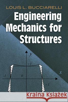 Engineering Mechanics for Structures Louis L. Bucciarelli 9780486468556
