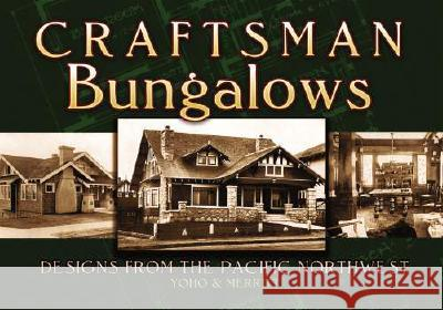 Craftsman Bungalows: Designs from the Pacific Northwest Yoho &. Merritt 9780486468754