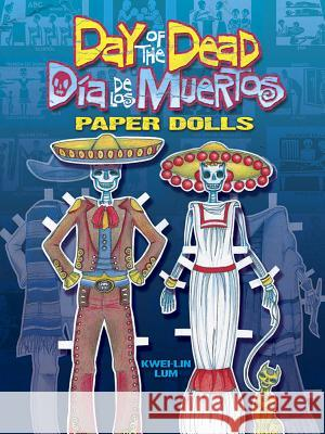 Day of the Dead/Dia de los Muertos Paper Dolls Kwei-Lin Lum 9780486472850