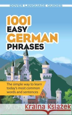1001 Easy German Phrases M. Charlotte Wolf 9780486476308