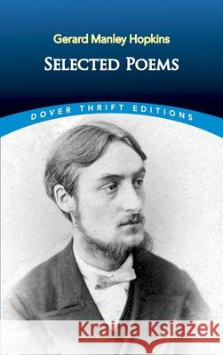 Selected Poems of Gerard Manley Hopkins Gerard Manley Hopkins Bob Blaisdell 9780486478678 Dover Publications