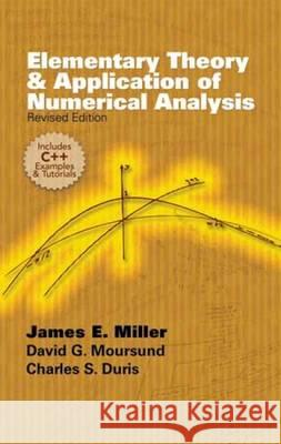 Elementary Theory and Application of Numerical Analysis: Revised Edition James E., Jr. Miller David G. Moursund Charles S. Duris 9780486479064