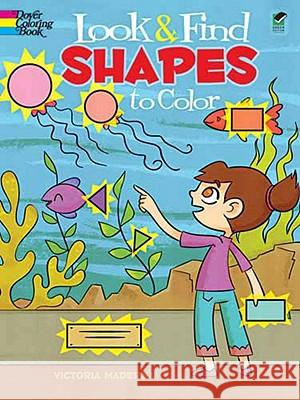 Look & Find Shapes to Color Victoria Maderna 9780486479910