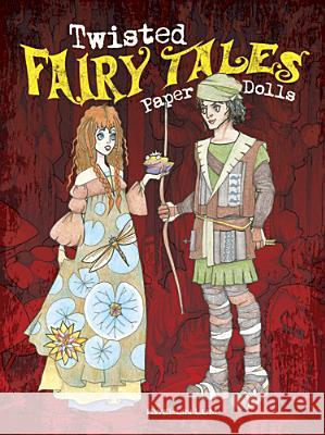 Twisted Fairy Tales Paper Dolls Kwei-Lin Lum 9780486484419