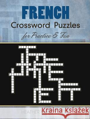 French Crossword Puzzles for Practice and Fun Heather McCoy 9780486485850