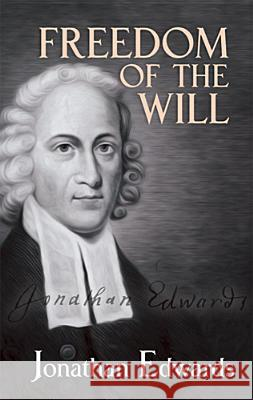 Freedom of the Will Jonathan Edwards 9780486489209