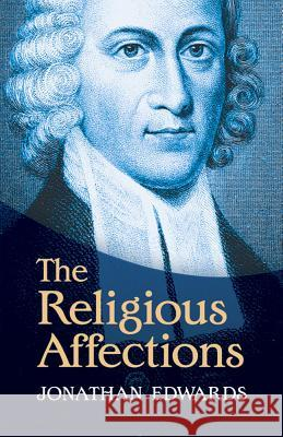 The Religious Affections Jonathan Edwards 9780486491028