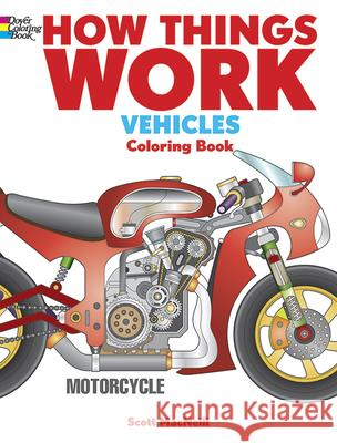 How Things Work: Vehicles Coloring Book Scott MacNeill 9780486492216