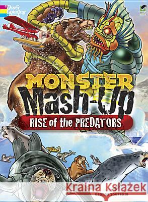 Monster Mash-Up: Rise of the Predators George Toufexis 9780486492247