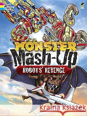Monster Mash-Up: Robots' Revenge George Toufexis 9780486492254