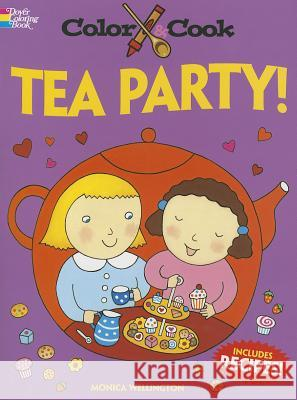 Color & Cook Tea Party! Monica Wellington 9780486492704