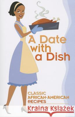 A Date with a Dish: Classic African-American Recipes Freda DeKnight 9780486492766