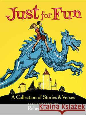 Just for Fun: A Collection of Stories & Verses Robert Lawson 9780486497204