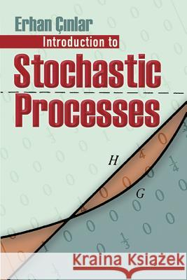 Introduction to Stochastic Processes Erhan Cinlar 9780486497976