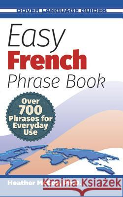 Easy French Phrase Book NEW EDITION Heather McCoy 9780486499024