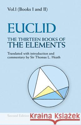 The Thirteen Books of the Elements, Vol. 1 Euclid                                   Thomas L. Heath 9780486600888