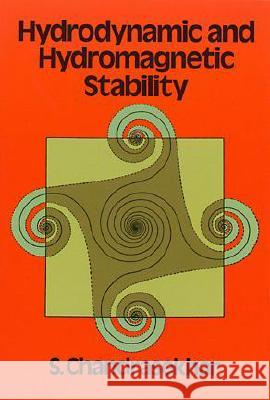Hydrodynamic and Hydromagnetic Stability S. Chandrasekhar Chandrasekha 9780486640716