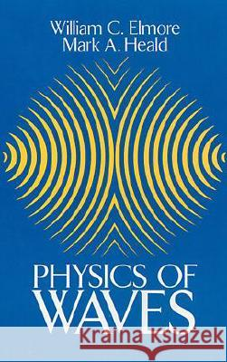 Physics of Waves William C. Elmore Mark A. Heald Elmore 9780486649269