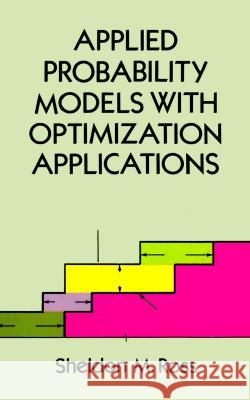Applied Probability Models with Optimization Applications Sheldon M. Ross 9780486673141 Dover Publications