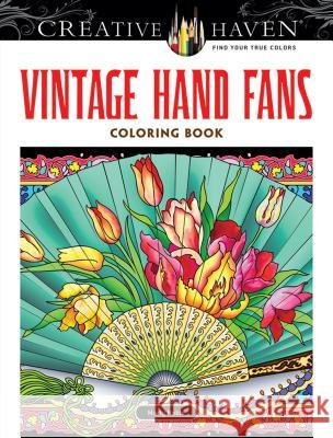 Creative Haven Vintage Hand Fans Coloring Book Marty Noble 9780486780627
