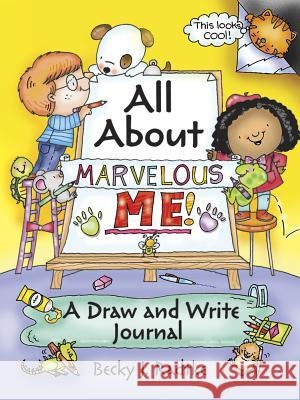 All about Marvelous Me!: A Draw and Write Journal Becky J. Radtke 9780486786261