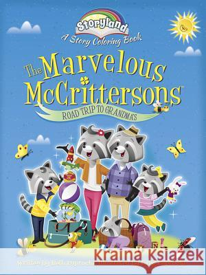 Storyland: The Marvelous McCrittersons -- Road Trip to Grandma's: A Story Coloring Book Beth Paprocki Greg Paprocki 9780486793832