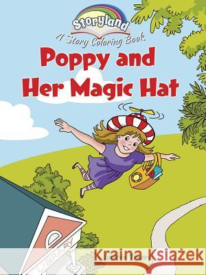 Storyland: Poppy and Her Magic Hat: A Story Coloring Book Andree Tracey 9780486794037