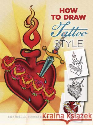 How to Draw Tattoo Style Andy Fish Veronica Hebard 9780486796789