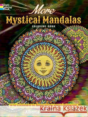 More Mystical Mandalas Coloring Book: By the Illustrator of the Original Mystical Mandala Coloring Book Alberta Hutchinson 9780486804644