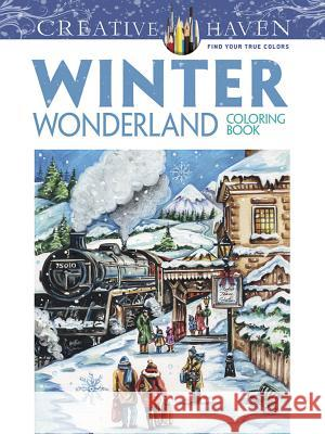 Creative Haven Winter Wonderland Coloring Book Teresa Goodridge 9780486805016