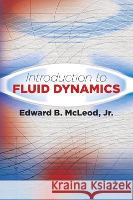 Introduction to Fluid Dynamics Edward B. McLeo 9780486807058