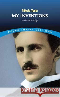 My Inventions: And Other Writings Nikola Tesla 9780486807218