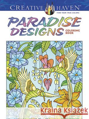 Creative Haven Paradise Designs Coloring Book Ted Menten 9780486807836 Dover Publications
