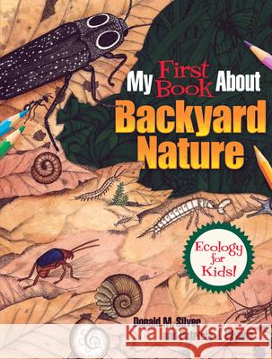 My First Book about Backyard Nature: Ecology for Kids! Patricia J. Wynne 9780486809496
