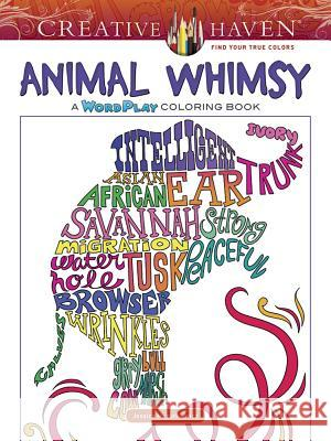 Creative Haven Animal Whimsy: A Wordplay Coloring Book Jessica Mazurkiewicz 9780486811314