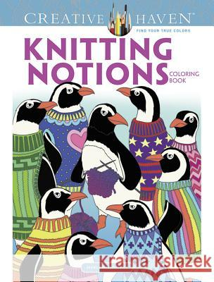 Creative Haven Knitting Notions Coloring Book Jessica Mazurkiewicz 9780486812588