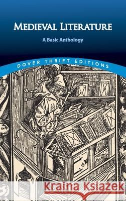 Medieval Literature: A Basic Anthology Dover Publications Inc 9780486813424