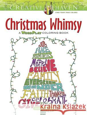 Creative Haven Christmas Whimsy: A Wordplay Coloring Book Jessica Mazurkiewicz 9780486813752