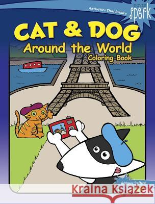 Spark Cat & Dog Around the World Coloring Book Adrienne Trafford 9780486814339