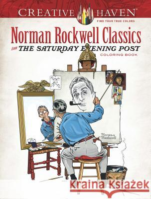 Creative Haven Norman Rockwell Classics from the Saturday Evening Post Coloring Book Norman Rockwell Sara Jackson 9780486814353