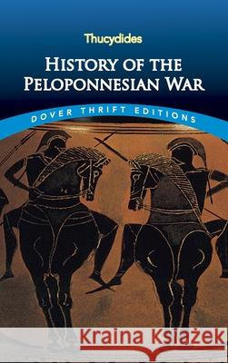 History of the Peloponnesian War Thucydides                               Richard Crawley 9780486817194