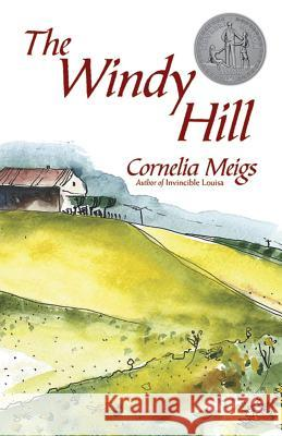 The Windy Hill Cornelia Meigs 9780486817415