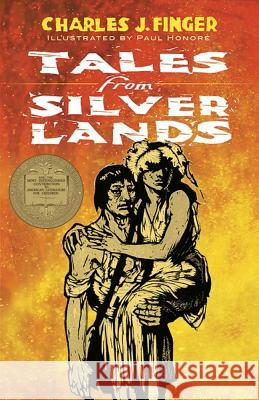 Tales from Silver Lands Charles J. Finger Paul Honore 9780486820934