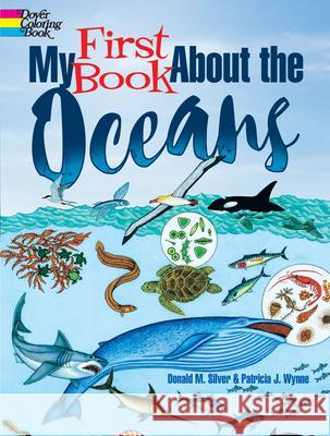 My First Book about the Oceans Patricia J. Wynne Donald M. Silver 9780486821719