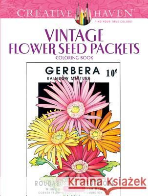 Creative Haven Vintage Flower Seed Packets Coloring Book Marty Noble 9780486822822