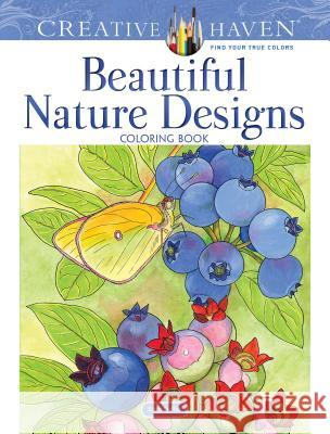 Creative Haven Beautiful Nature Designs Coloring Book Ruth Soffer 9780486823065