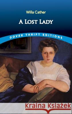 A Lost Lady Willa Cather 9780486831688
