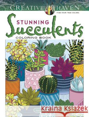 Creative Haven Stunning Succulents Coloring Book Jessica Mazurkiewicz 9780486832494